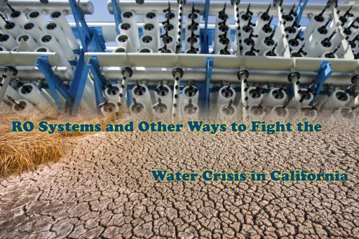 RO Systems and Other Ways to Fight the Water Crisis in California